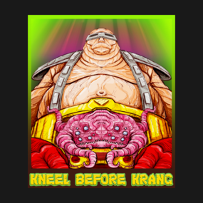 Kneel Before Krang!