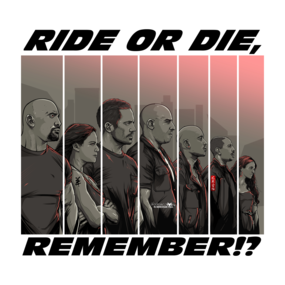 Ride or Die, Remember?