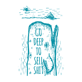 Go Deep to Sell Shit