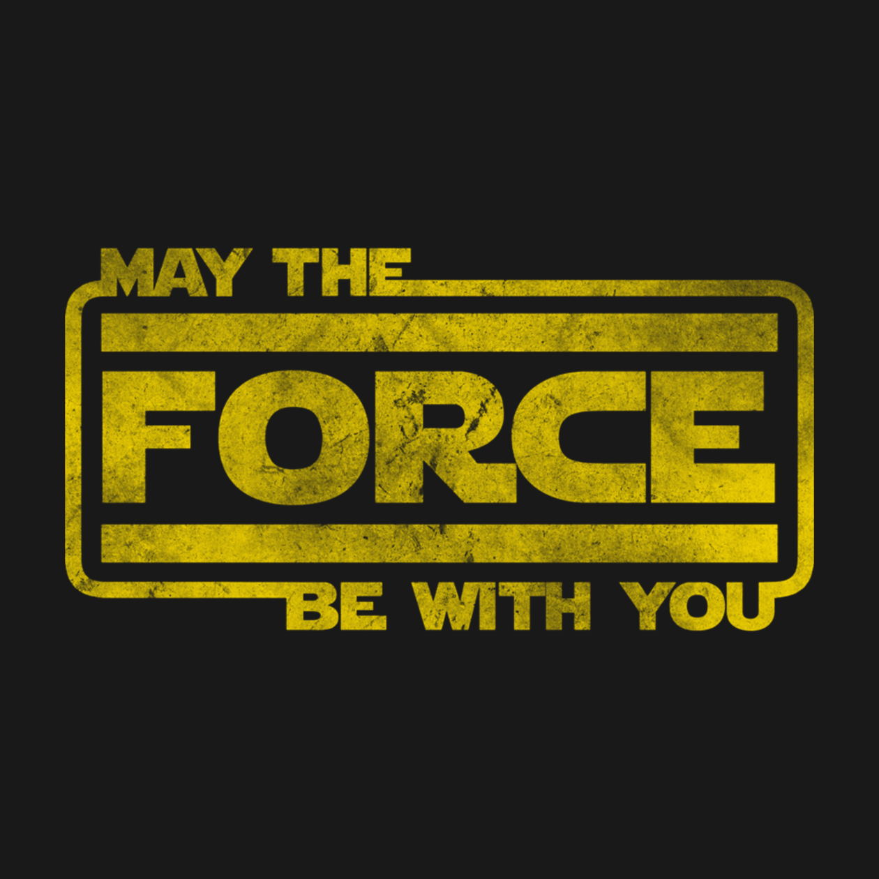 May The Force With You