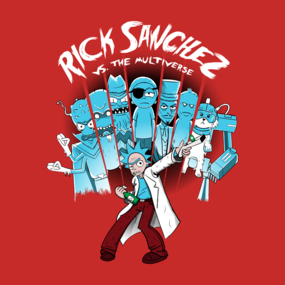 Rick Sanchez VS the Multiverse
