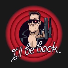I'll Be Back…