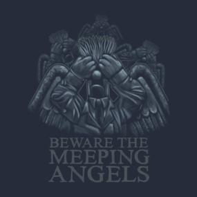 Beware Of The Meeping Angels